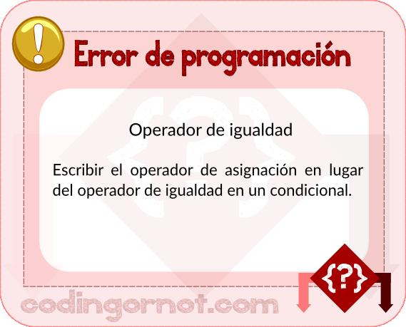 Error de programación con el operador de igualdad.